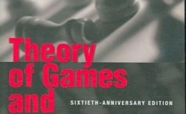 Theory Of Games And Economic Behavior Von John Von Neumann