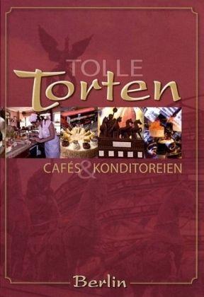 Tolle Torten aus Cafes  Konditoreien in Berlin  Buch  buecherde