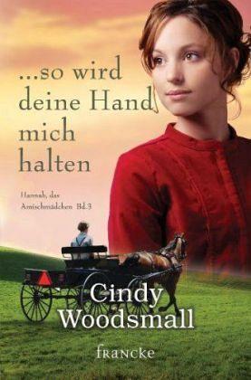 So Wird Deine Hand Mich Halten Von Cindy Woodsmall  Buch