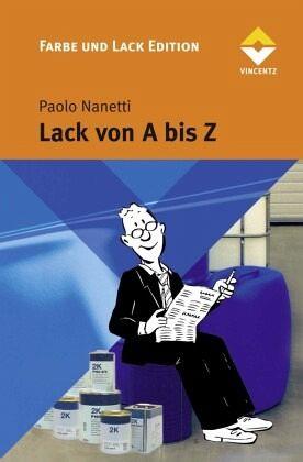 Lack von A bis Z von Paolo Nanetti - Fachbuch - buecher