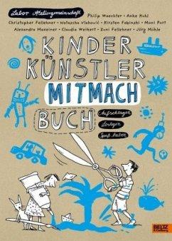 KINDER KÜNSTLER MITMACHBUCH - Labor Ateliergemeinschaft