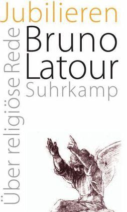 Jubilieren - Latour, Bruno