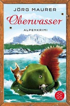 Oberwasser / Kommissar Jennerwein Bd.4 - Maurer, Jörg