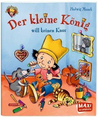 Der Kleine König 08 will keinen Kuss! von Hedwig Munck