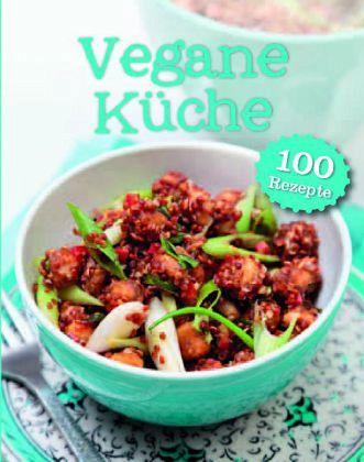 Vegane Kueche 100 Rezepte