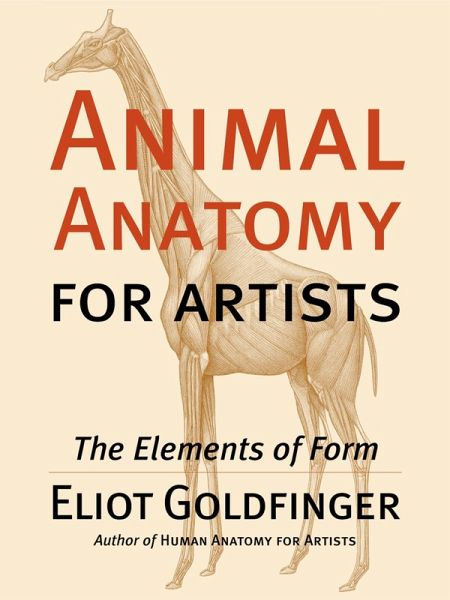 Animal Anatomy for Artists (eBook, PDF) von Eliot ...