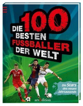 Die 100 Besten Fußballer Der Welt Von Kurtjürgen Heering