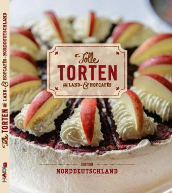 Tolle Torten Aus Land Und Hofcafes Norddeutschland