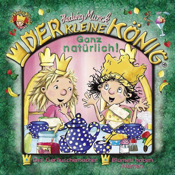 Der kleine König - Ganz natürlich! 1 Audio-CD von Hedwig