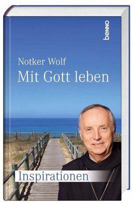 Mit Gott Leben Von Notker Wolf  Buch  Buecherde