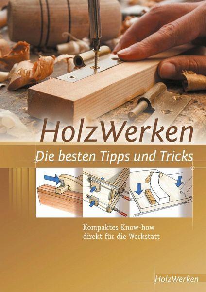 Holzwerken Die Besten Tipps Und Tricks  Buch  Buecherde