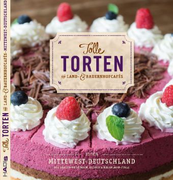 Tolle Torten aus Land  Bauernhofcafs  MittewestDeutschland  Buch  buecherde