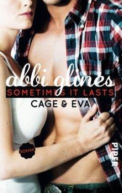 Sometimes It Lasts - Cage und Eva / Sea Breeze Bd.5 - Glines, Abbi