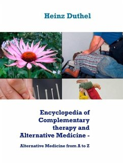 Encyclopedia of Complementary therapy and Alternative Medicine (eBook, ePUB)