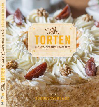 Tolle Torten aus Land  Bauernhofcafs  Sddeutschland portofrei bei bcherde bestellen