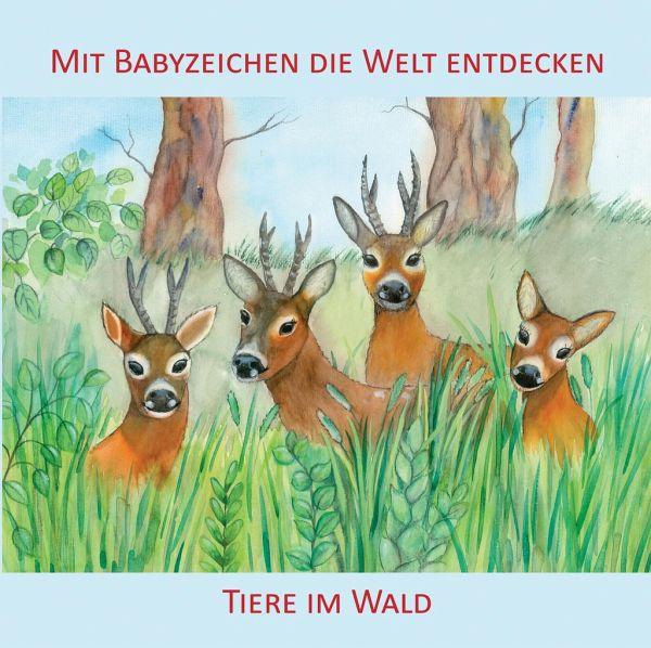 Mit Babyzeichen die Welt entdecken Tiere im Wald von