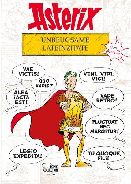 Asterix - Unbeugsame Lateinzitate von A bis Z von Bernard