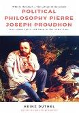 Political Philosophy Pierre Joseph Proudhon (eBook, ePUB)