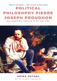 Political Philosophy Pierre Joseph Proudhon (eBook, ePUB)