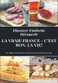 Discover Entdecke Découvrir La Vraie France - C'est bon, la vie! (eBook, ePUB)