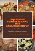 Arabische Gemüsepfanne mit Hähnchenbrust (eBook, ePUB)
