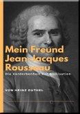 Mein Freund Jean-Jacques Rousseau (eBook, ePUB)