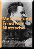 Mein Freund Friedrich Nietzsches. (eBook, ePUB)