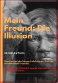 Mein Freund: Die Illusion (eBook, ePUB)
