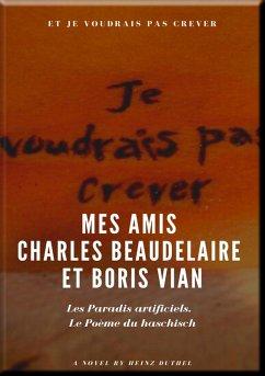 Mes Amis Charles Beaudelaire et Boris Vian (eBook, ePUB)