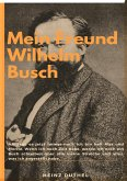 Mein Freund Wilhelm Busch (eBook, ePUB)