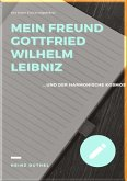 MEIN FREUND GOTTFRIED WILHELM LEIBNIZ (eBook, ePUB)
