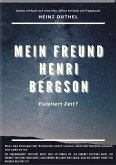 MEIN FREUND HENRI BERGSON. (eBook, ePUB)