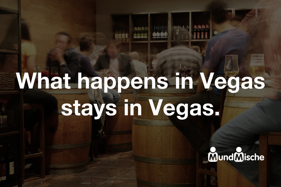 What happens in Vegas stays in Vegas  Bedeutung und