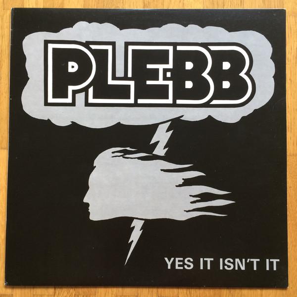 Plebb – Yes It Isn't It (Plebb Records, LP, 1979). Bild: discogs.com.