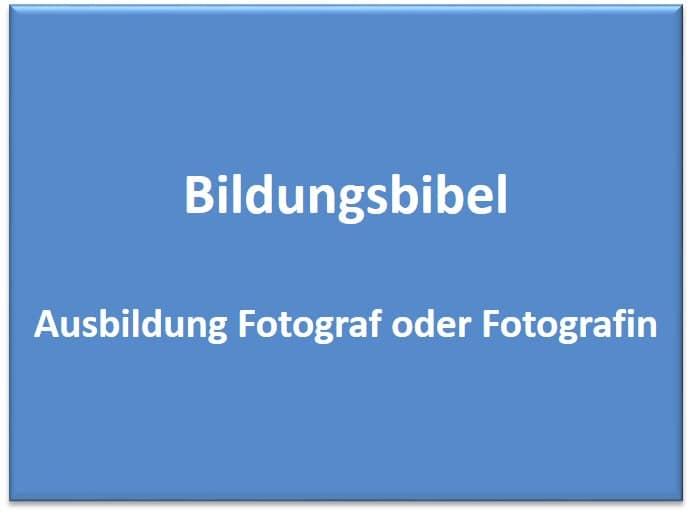 Ausbildung Fotograf lernen Gehalt Dauer Inhalt Voraussetzungen  Bildungsbibelde