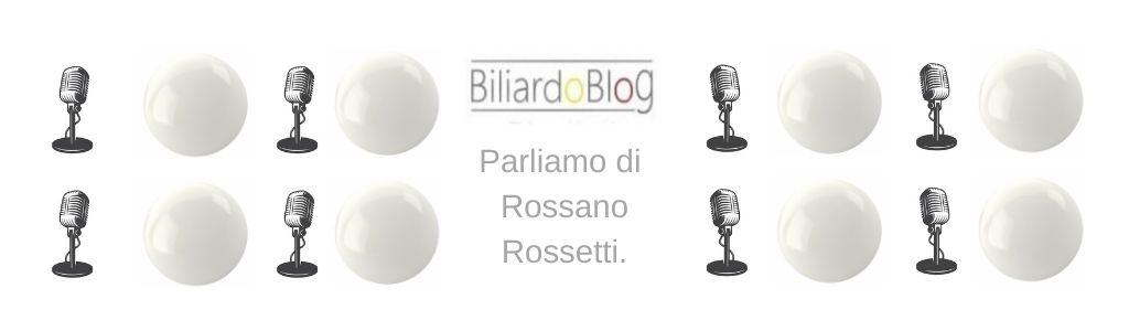 Rossano Rossetti ed il Biliardo