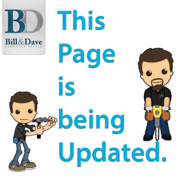 Page is being updated. Bill & Dave Computer Repair www.billanddave.ca (613)317-1200 info@billanddave.ca