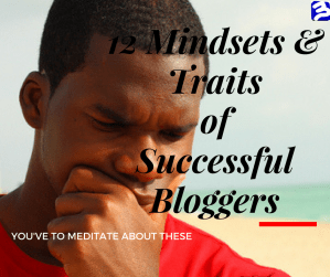 12 Mindsets and Traits of Successful Bloggers