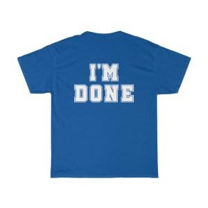 I'm Done-Graduation-T-Shirt-Blue