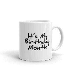 It's My Birthday Month Coffee Mug