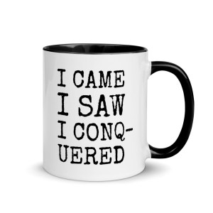 I came I saw I conquered coffee mug