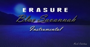Blue Savannah by Erasure