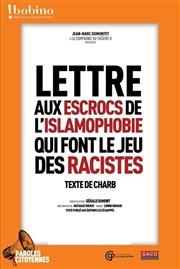 Lettre Aux Escrocs De L'islamophobie Qui Font Le Jeu Des Racistes : lettre, escrocs, l'islamophobie, racistes, Lettre, Escrocs, L'islamophobie, Racistes, Bobino, BilletReduc.com