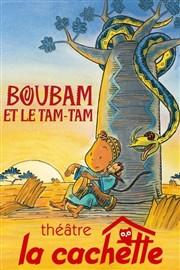Boubam Et Le Tam Tam : boubam, Boubam, Tam-tam, Cachette, Chardons, BilletReduc.com