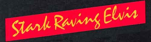 Stark Raving Elvis cover