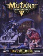 Luna & Freelancers Sourcebook (Mutant Chronicles 3e)