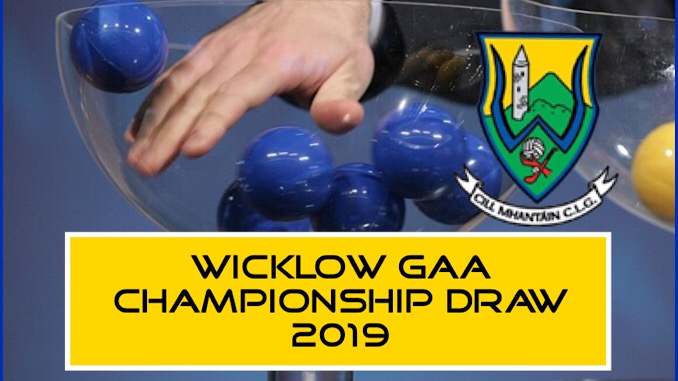 Wicklow GAA Club Championship Draw 2019