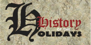 History of the Holidays