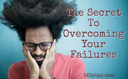 The Secret To Overcoming Your Failures