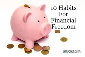 10 Habits For Financial Freedom